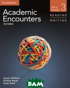 Academic Encounters 3. Reading and Writing: Life in Society. Student`s Book