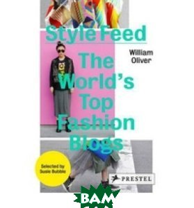 Style Feed: The World`s Top Fashion Blogs