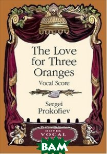 Prokofiev Sergei the Love for Three Oranges Vocal Score