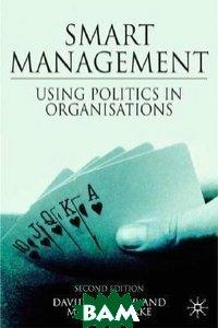 Smart Management: Using Politics in Organizations