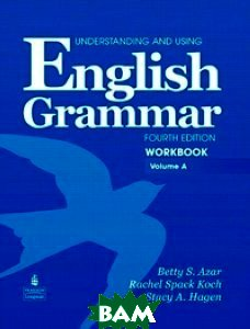 Understanding and Using English Grammar. Workbook A with Answer Key