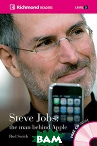Steve Jobs: the man behind Apple (+ Audio CD)