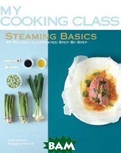 Steaming Basics: 97 Recipes