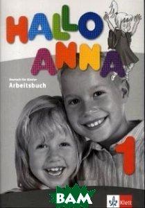 Hallo Anna 1: Arbeitsbuch mit farbigen Anhang