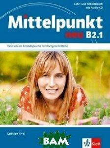 Mittelpunkt Neu Zweibandig B2. 1: Lehr- Und Arbeitsbuch (+ Audio CD)