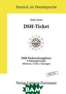 DSH-Ticket. Vorbereitungskurs B2 / C1 + 2 CD (+ Audio CD)