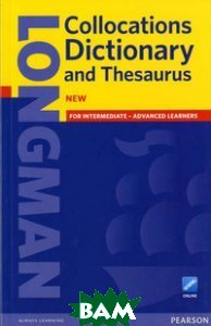 Longman Collocations Dictionary and Thesaurus. Paper with Online