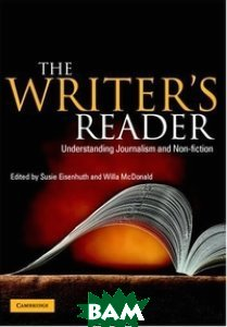 The Writer`s Reader: Understanding Journalism and Non-Fiction