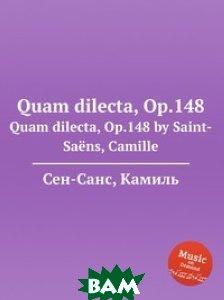Quam dilecta, Op. 148
