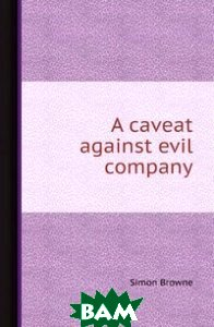 A caveat against evil company