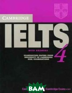 Cambridge IELTS 4 with Answers: Examination Papers from University of Cambridge ESOL Examinations