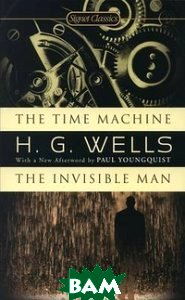 The Time Machine. The Invisible Man