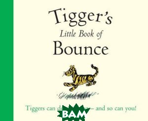 Tigger`s Little Book of Bounce