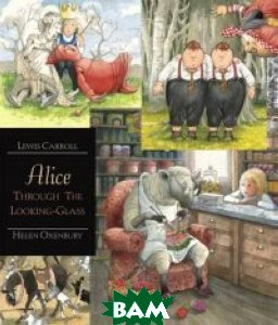 Alice Through the Looking-glass. Walker Illustrated Classics