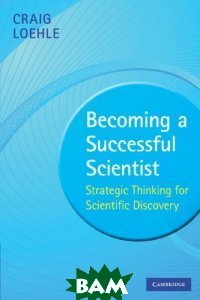 Becoming Successful Scientist: Strategic Thinking for Scientific Discovery