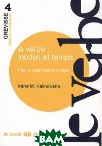 Le verbe: modes et temps regles, exercices et corriges
