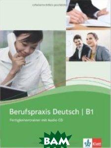 Berufspraxis Deutsch B1 Fertigkeitsentrainer (+ Audio CD)