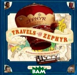 Travels of the Zephyr. Journey Around the World