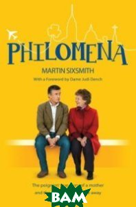Philomena. The True Story of a Mother and the Son She Had to Give Away