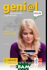 Geni@l klick B1 Lehrerhandbuch mit Integr. Kursbuch
