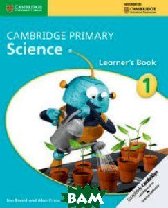 Cambridge Primary Science. Learner`s Book Stage 1