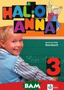 Hallo Anna 3: Deutsch f&252;r Kinder Kursbuch (+ CD-ROM)
