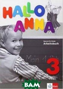 Hallo Anna. Arbeitsbuch 3: Deutsch f&252;r Kinder