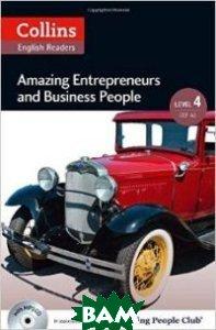 Collins Elt Readers Amazing Entrepreneurs&Business People. Level 4 (+ CD-ROM)