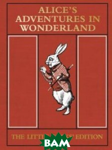 Alice`s Adventures in Wonderland. The Little Folks`Edition