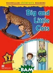 Big and Little Cats. Grandad`s Weekend with Leo. Level 3