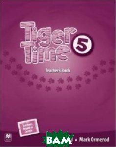 Tiger Time Level 5 Teacher`s Book Pack