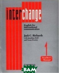 Interchange 1 Teacher`s manual: English for International Communication