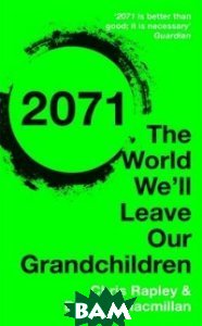 2071. The World We`ll Leave Our Grandchildren