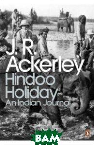 Hindoo Holiday. An Indian Journal
