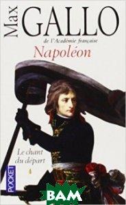 Napoleon: Le Chant Du Depart