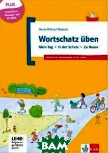 Meine Welt Auf Deutsch: Wortschatz Uben - Mein Tag - in Der Schule - Zu Hause (+ CD-ROM)