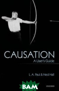 Causation. A User`s Guide