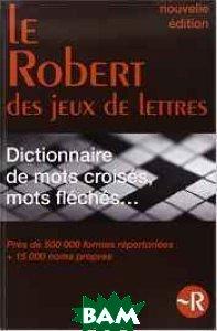 Le Robert des mots croises - Dictionnaire des jeux de lettres