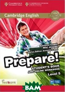 Cambridge English Prepare! Level 5. Student`s Book and Online Workbook with Testbank
