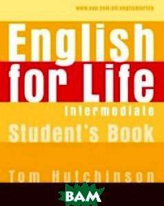 English for Life Intermediate. Student`s Book
