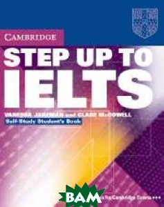 Step Up to IELTS (International English Language Testing System) Self-Study Student`s Book