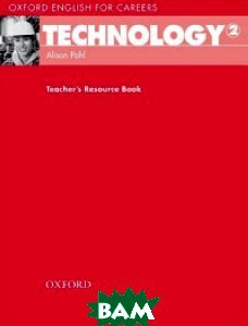 Oxford English for Careers: Technology 2. Teacher`s Resource Book
