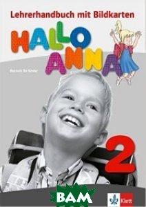 Hallo Anna. Lehrerhandbuch mit Bildkarten und Kopiervorlagen: Deutsch f&252;r Kinder (+ CD-ROM)