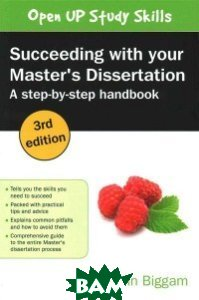 Succeeding with Your Master`s Dissertation. A Step-By-Step Handbook