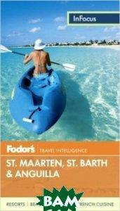 Fodor`s In Focus St. Maarten. St. Martin. St. Barth&Anguilla