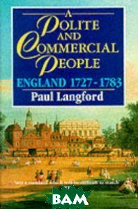 A Polite and Commercial People. England, 1727-1783