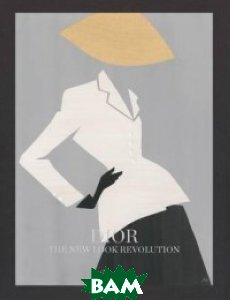 Dior. The New Look Revolution