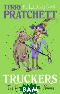 Truckers. The First Book of the Nomes