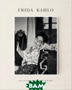 Frida Kahlo. The Gisele Freund Photographs