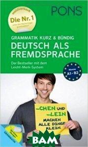 PONS Grammatik kurz und b&252;ndig Deutsch als Fremdsprache - Der Grammatik-Bestseller* mit dem Leicht-Merk-System